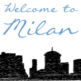Welcome to Milan